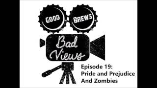 GBBV Episode 19: Pride and Prejudice and Zombies