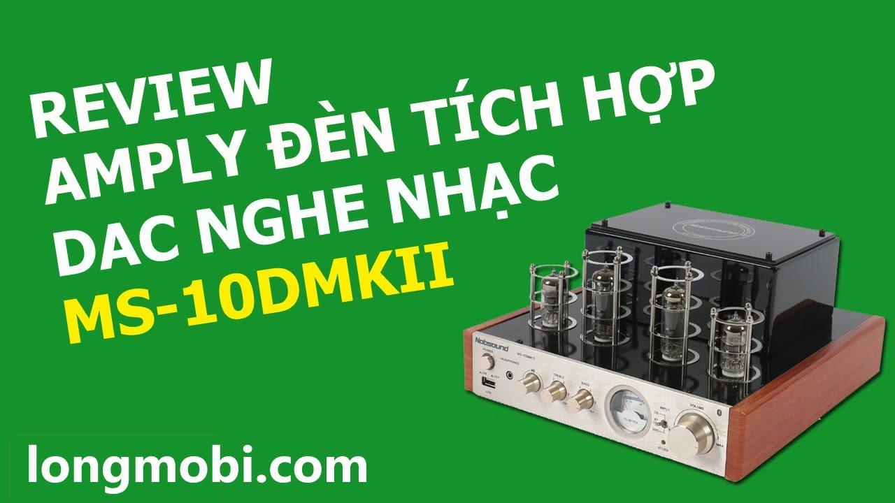 Đánh giá amply ĐÈN tích hợp DAC NGHE NHẠC lossles MS-10DMKII – longmobi