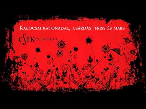 Csík Zenekar - Kalocsai katonadal, csárdás, friss és mars
