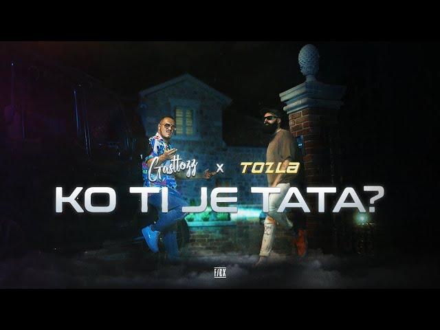 GASTTOZZ X TOZLA - KO TI JE TATA? (OFFICIAL VIDEO)