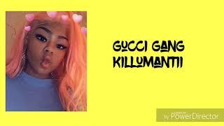 Gucci Gang- Killumantii Lyrics