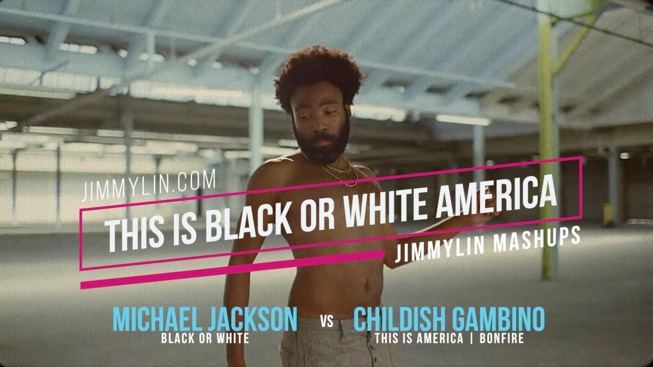 """Mashup / Remix - Childish Gambino """"THIS IS AMERICA"""" vs Michael Jackson """"BLACK OR WHITE"""""""