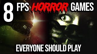 8 First Person Horror Games Everyone Should Play