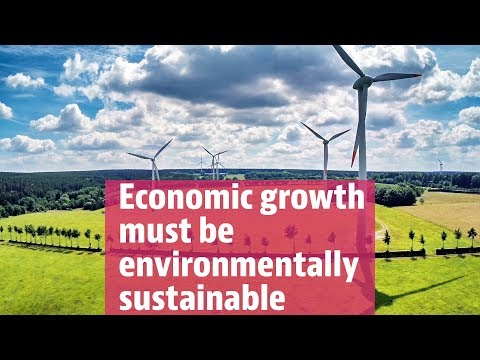 Economic Growth Must Be Environmentally Sustainable