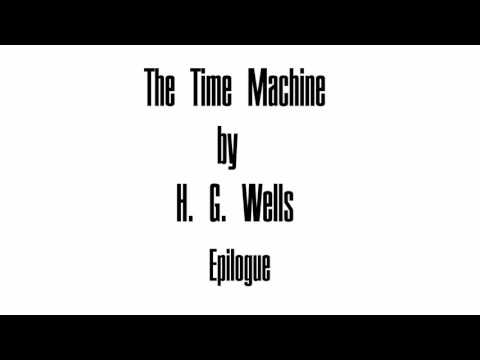 The Time Machine by H. G. Wells - Epilogue