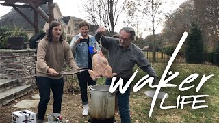 """""""Waker Life"""" Episode 3: The Band Deep Fries A Turkey On Thanksgiving"""