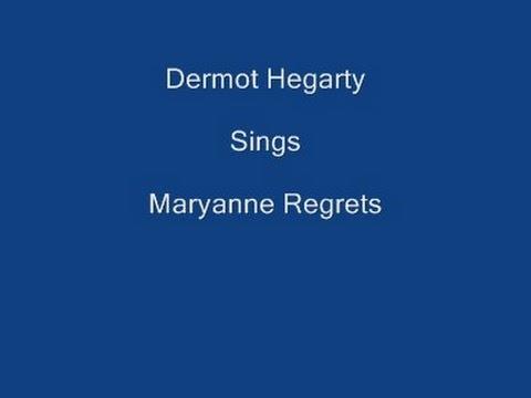 Mary Ann Regrets + On Screen Lyrics - Dermot Hegarty.