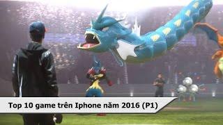 Top 10 game mobile hay chơi nhiều trên iPhone 2016 (P1)