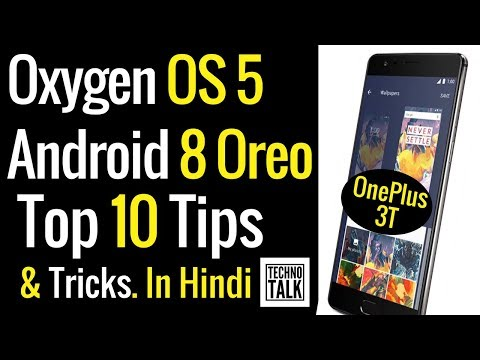 Top 10 features of Oxygen OS 5 | Android 8 (Oreo) | OnePlus 3T | Tip and Tricks | hidden features
