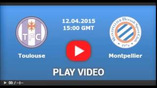Toulouse vs Montpellier LIVE STREAM 04122015