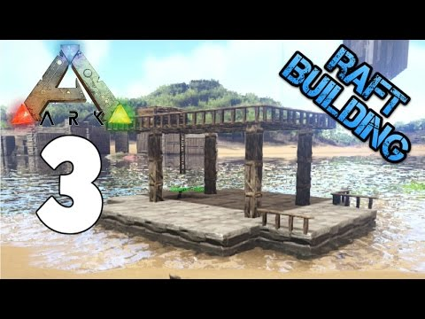 Building a Raft! - Ark Survival Evolved - Xbox One - Part 3