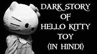 Story Of Hello Kitty Toy Case In Hindi Man yee s Case Hello Kitty Doll