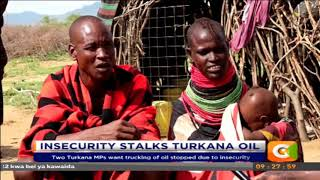 Insecurity stalks Turkana oil #CitizenExtra