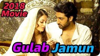 Gulab Jamun Upcoming Movie 2018 Abhishek Bachchan and Aishwarya Rai