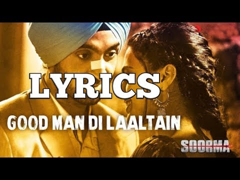 Good Man Di Laaltain - Soorma | Diljit | Taapsee | Angad | Sukhwinder |Sunidhi | With Lyrics |