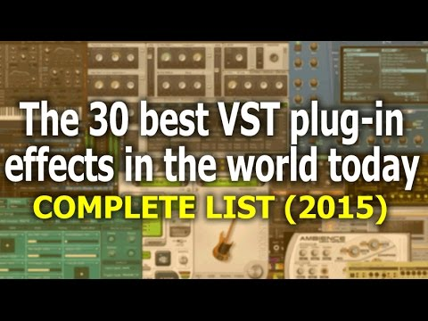 The 30 Best VST Plug-in Effects in the World