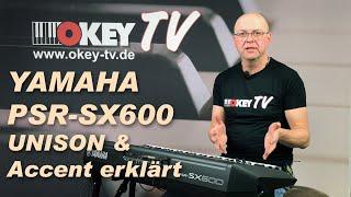 OKEY TV: Yamaha PSR-SX600 - UNISON & Accent Funktionen erklärt