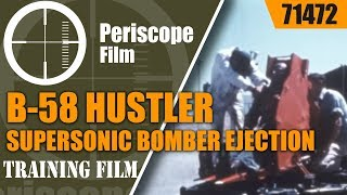 B-58 HUSTLER SUPERSONIC BOMBER EJECTION POD DEVELOPMENT ESCAPE AND SURVIVE 71472