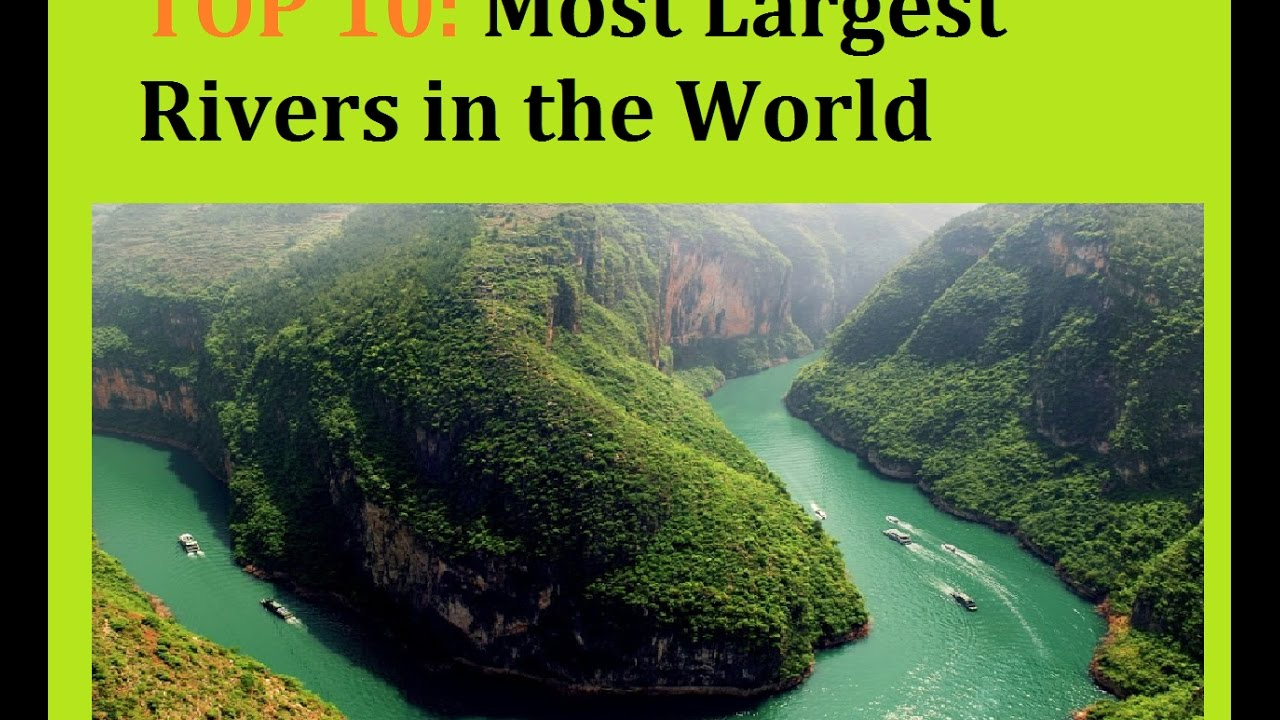 Top Most Largest Rivers In The World Longest River World - Top ten longest rivers in the world