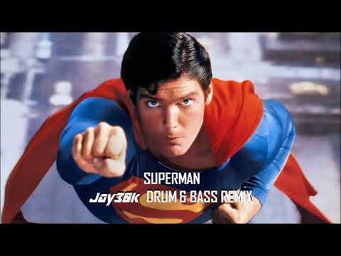 Superman Theme (Jay30k Drum & Bass Remix)