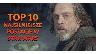 TOP 10 NAJSILNIEJSZE POSTACIE W STAR WARS (gośc. TheNickiPL)