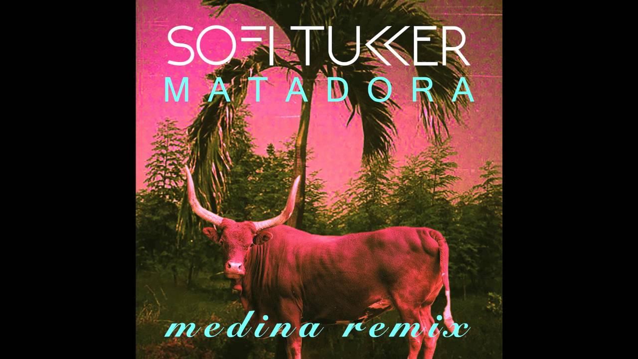 Sofi Tukker Matadora Medina Remix Official Audio