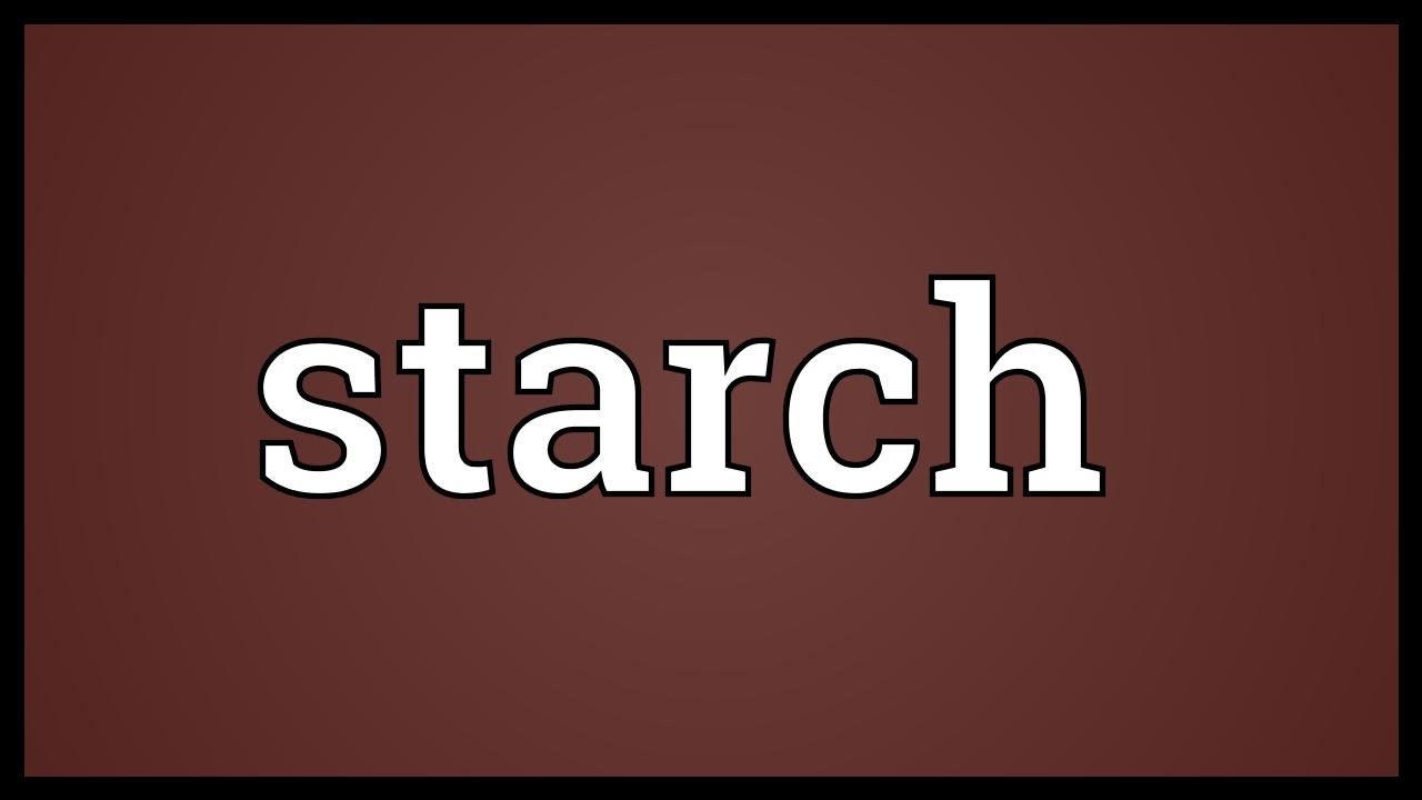 Starch Meaning