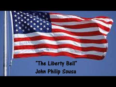 The Liberty Bell - PATRIOTIC MUSIC 4th OF JULY - John Philip Sousa