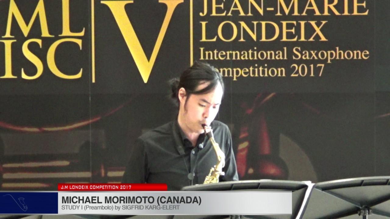Londeix 2017 - Michael Morimoto (Canada) - I Preambolo by Sigfrid Karg Elert