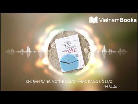 KHI BẠN ĐANG MƠ THÌ NGƯỜI KHÁC ĐANG NỖ LỰC - Review sách | VietnamBook