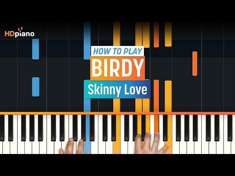"""Skinny Love"" by Birdy | HDpiano (Part 1)"