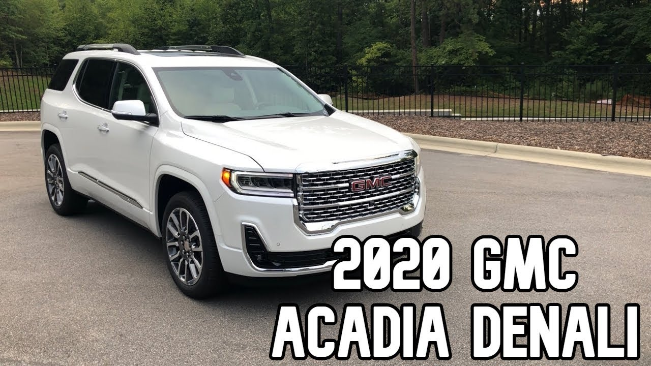 The 2020 Gmc Acadia Denali Is Nothing To Write Home About