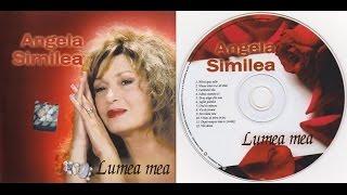 ANGELA SIMILEA - Lumea mea - Full album - 2005