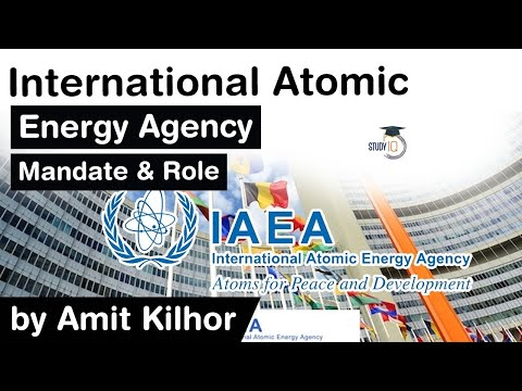 International Atomic Energy Agency - What is the mandate & role of nuclear watchdog IAEA? #UPSC #IAS