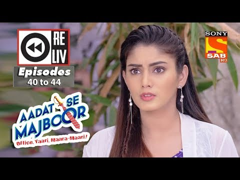 Weekly Reliv | Aadat Se Majboor |27th November to 1st December 2017 | Episode 40 to 44