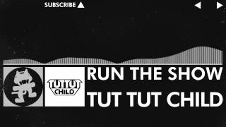 [Glitch Hop / 110BPM] - Tut Tut Child - Run The Show [Monstercat Release]