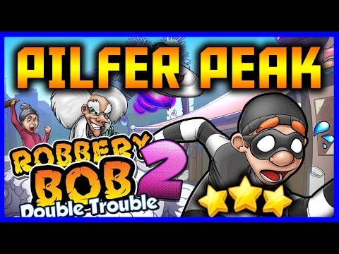Robbery Bob 2 : Double Trouble PILFER PEAK  Level 1 To 20 Full Gameplay (3 Stars)!! Android/IOS
