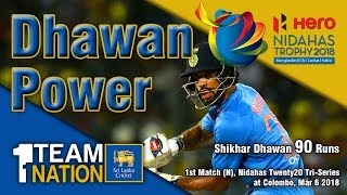 Shikhar Dhawan 90 Runs - 1st Match, Nidahas Trophy at Colombo