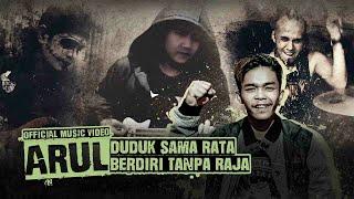 Download lagu ARUL - DUDUK SAMA RATA BERDIRI TANPA RAJA [Official Music Video]