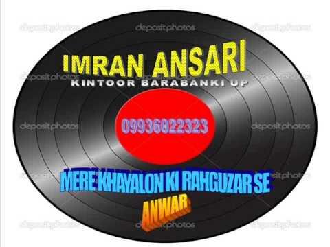 MERE KHAYALON KI RAHGUZAR SE -BEST OF ANWAR- IMRAN KINTOOR