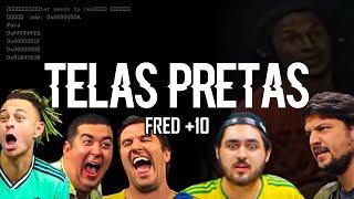 Top 10 - Telas Pretas Do Fred +10!