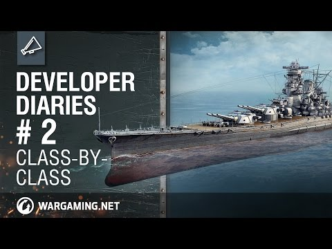 World of Warships Developer Diaries # 2. Class-by-Class