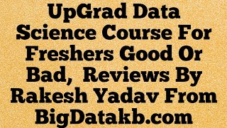 UpGrad Data Science Course Review By BigDatakb.com | Is UpGrad Data Sciece Course Worth It? screenshot 5