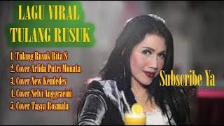 Download KUMPULAN LAGU VIRAL TULANG RUSUK