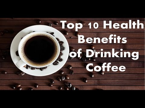 top 10 benefits of drinking coffee