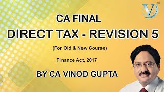 Direct Tax Revision 5 |Finance Act, 2017| Old and New Course| Vinod Gupta (VG Sir)