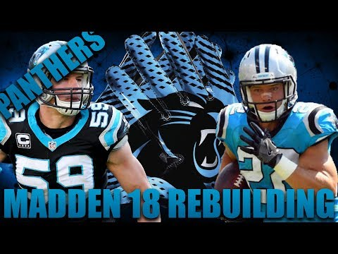 Realistic Rebuild of the Carolina Panthers | Madden 18 Franchise We Draft The Next Khalil Mack!!