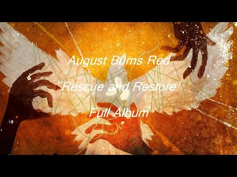 August Burns Red - 'Rescue & Restore' - Full Album - HD/HQ HIGH QUALITY