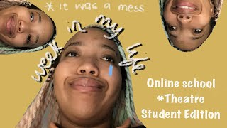 Online school week in my life as a Theatre Student