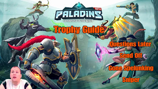 Paladins Trophy Guides [Questions Later, Sniper, Send Off and Gone Spelunking]